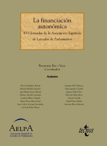 Portada del libro La financiación autonómica: XVI Jornadas de la Asociación Española de Letrados de Parlamentos (Derecho - Estado Y Sociedad)