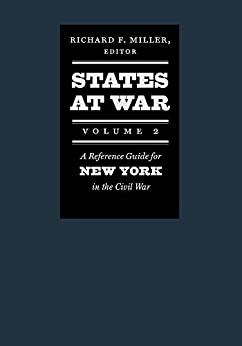 States at War, Volume 2: A Reference Guide for New York in the Civil War par [Miller, Richard F.]