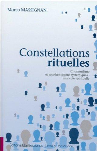 Constellations rituelles - Chamanisme et représentations systémiques