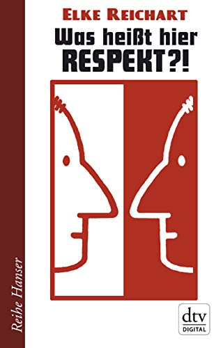 Buchseite und Rezensionen zu 'Was heißt hier Respekt!? (Reihe Hanser)' von Elke Reichart