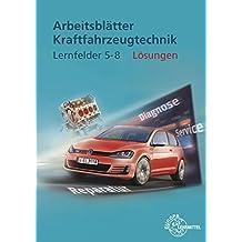Lösungen zu 22712: Lösungen Arbeitsblätter Kfz Lernfelder 5-8