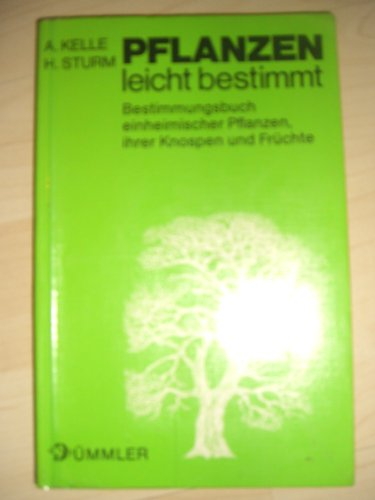 Dümmlers Bestimmungsbücher 2. Pflanzen leicht bestimmt - Bestimmungsbuch einheimischer Pflanzen, ihrer Knospen und Früchte -