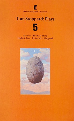 "Tom Stoppard Plays 5: The Real Thing; Night & Day; Hapgood; Indian Ink; Arcadia: ""Arcadia"", ""Real Thing"", ""Night and Day"", ""Indian Ink"", ""Hapgood"" v. 5 (Faber Contemporary Classics) by Stoppard, Tom (February 1, 1999) Paperback"