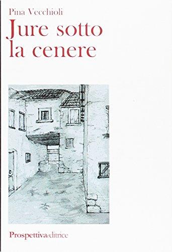 Jure sotto la cenere (Lettere) por Pina Vecchioli