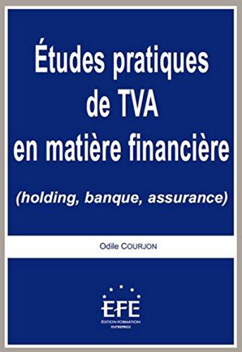 Etudes pratiques de TVA en matière financière