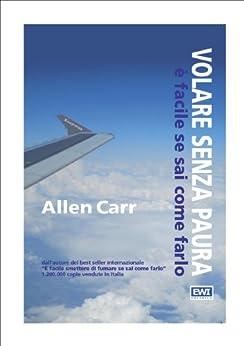 Volare senza paura: è facile se sai come farlo di [Carr, Allen]