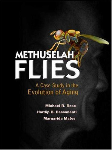 Methuselah Flies: A Case Study in the Evolution of Aging by Michael R Rose (2004-06-16)