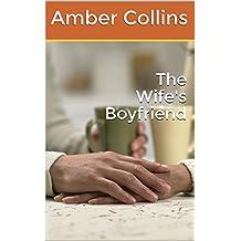 The Wife's Boyfriend (English Edition)