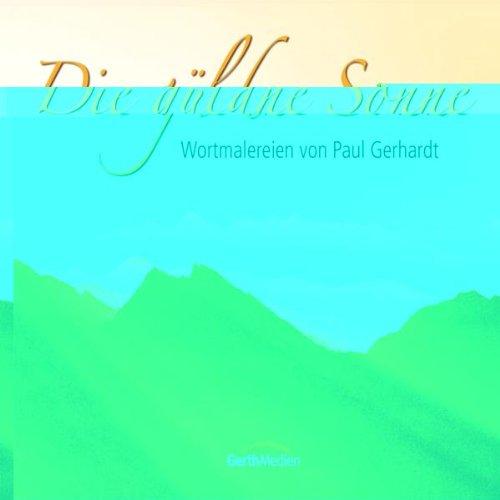 Preisvergleich Produktbild Die güldne Sonne (Bildband & Audio-CD)