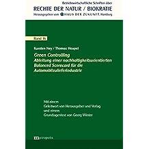 Green Controlling: Ableitung einer nachhaltigkeitsorientierten Balanced Scorecard für die Automobilzulieferindustrie (Rechte der Natur / Biokratie)