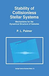 Stability of Collisionless Stellar Systems: Mechanisms for the Dynamical Structure of Galaxies (Astrophysics and Space Science Library)
