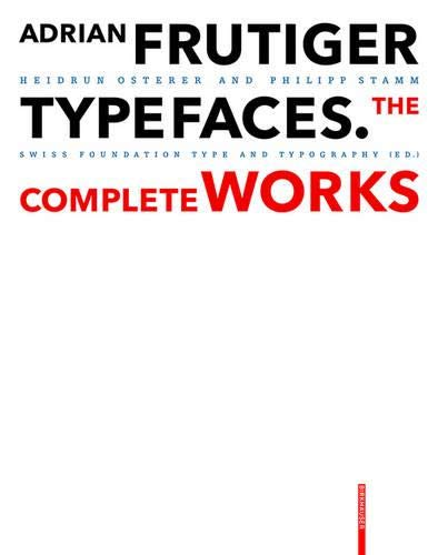 Adrian Frutiger - Typefaces: The Complete Works - Designer-stiftung