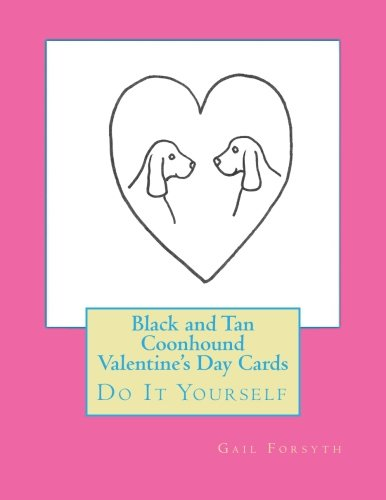Black and Tan Coonhound Valentine's Day Cards: Do It Yourself