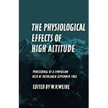 The Physiological Effects of High Altitude: Proceedings of a Symposium Held at Interlaken, September 18-22, 1962