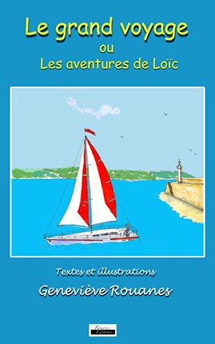 Le grand voyage ou les aventures de Loïc par Geneviève Rouanes