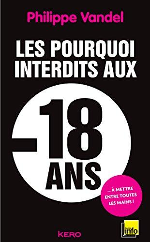 Les pourquoi interdits aux - 18 ans par Philippe Vandel