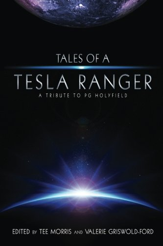 tales-of-a-tesla-ranger-a-tribute-to-pg-holyfield
