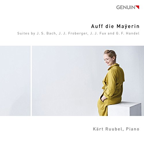 Auff die Mayerin - Suiten von Händel, Froberger, Fux & Bach