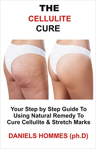 Bio-leg (THE CELLULITE CURE: Step by Step Guide into Using Natural Remedy To Eliminate Cellulite & Erase Stretch Mark (English Edition))