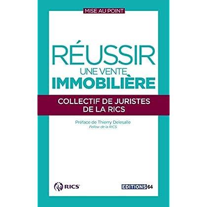Réussir une vente immobilière: Préface de Thierry Delesalle