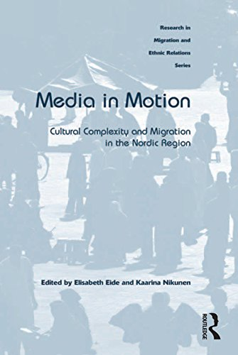 media-in-motion-cultural-complexity-and-migration-in-the-nordic-region-research-in-migration-and-eth