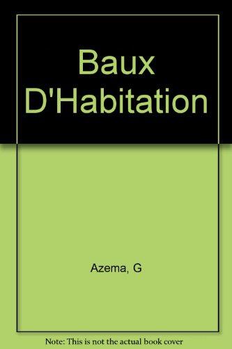 BAUX D'HABITATION. Droit commun, Loi de 1948, HLM, 3ème édition 1996