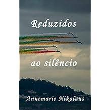 Reduzidos ao silêncio (Portuguese Edition)