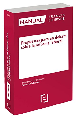 Manual Propuestas para un debate sobre la reforma laboral por Lefebvre-El Derecho