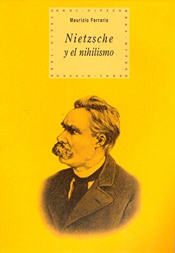 Nietzsche y el nihilismo (Historia del pensamiento y la cultura)