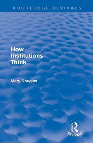 How Institutions Think (Routledge Revivals)