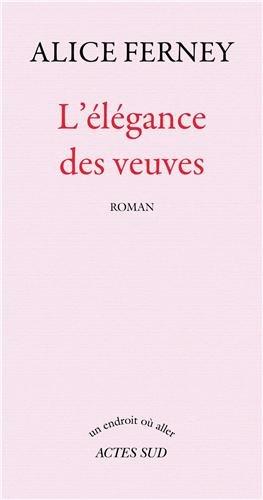 Lélégance des veuves: Roman (Un endroit où aller)