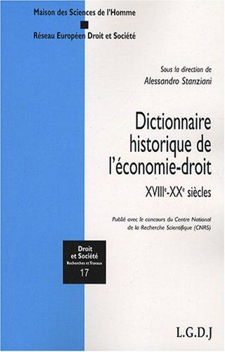 Dictionnaire historique de l'économie-droit : XVIIIe-XXe siècles
