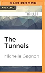 The Tunnels: A Kelly Jones Novel by Michelle Gagnon (2016-05-17)