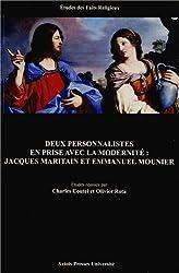 Deux personnalités en prise avec la modernité : Jacques Maritain et Emmanuel Mounier