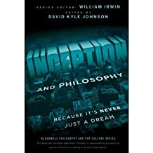 [( Inception and Philosophy: Because It's Never Just a Dream )] [by: David Kyle Johnson] [Nov-2011]