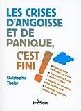 Telecharger Livres Les crises d angoisse et de panique c est fini (PDF,EPUB,MOBI) gratuits en Francaise