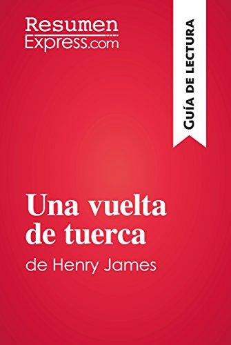 Una vuelta de tuerca de Henry James (Guía de lectura): Resumen y análisis completo