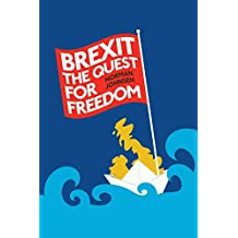 Brexit: the quest for freedom (English Edition)
