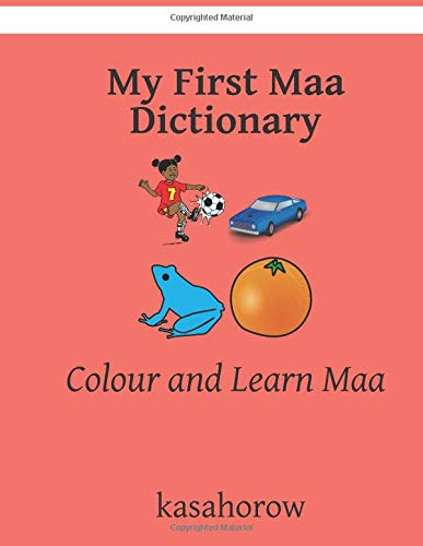 My First Maa Dictionary: Colour and Learn Maa (Maa kasahorow, Band 10)