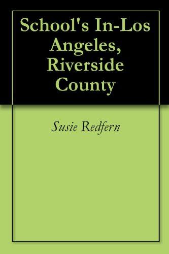 School's In-Los Angeles, Riverside County (English Edition)
