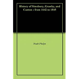 History of Simsbury, Granby, and Canton : from 1642 to 1845