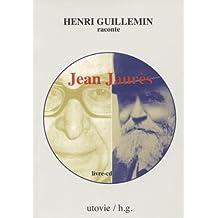 Henri Guillemin raconte Jean Jaurès(1 CD audio)