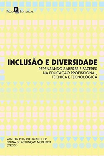 inclusao-e-diversidade-repensando-saberes-e-fazeres-na-educacao-profissional-tecnica-e-tecnologica