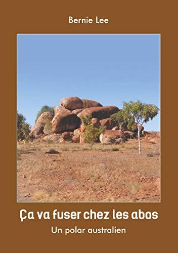 ça va fuser chez les Abos: un polar Australien (French Edition)