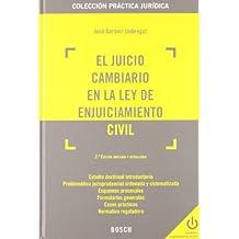 El juicio cambiario en la Ley de Enjuiciamiento Civil (2.ª edición) (Práctica jurídica)