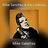 Mike Sanchez & the Limboos