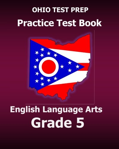 OHIO TEST PREP Practice Test Book English Language Arts Grade 5: Preparation for Ohio's State ELA - Prep Ohio Test