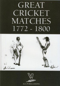 Great Cricket Matches 1772-1800