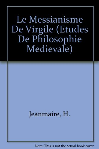 Le Messianisme De Virgile