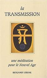 La transmission, une méditation pour le nouvel âge.